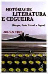 Julián Fuks - Histórias de Literatura e Cegueira {Borges, João Cabral e Joyce}