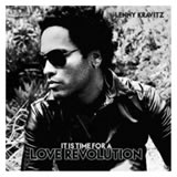 Lenny Kravit - It Is Time For A Love Revollution