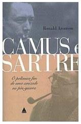 Camus e Sartre – O Fim de Uma Amizade no Pós-guerra